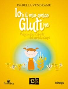 Recensione Io E Il Mio Amico Glutine Di Isabella Vendrame Letturedikatja